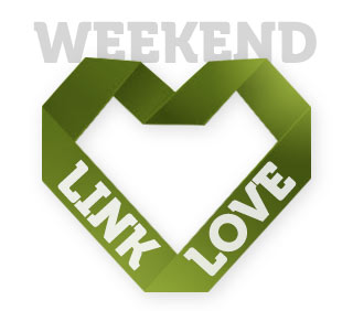 Weekend Link Love